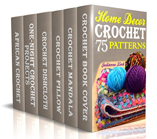 Crochet Home Decor: 75 Lovely Crochet Projects To Cover Your Home With Cosiness: (African Crochet Flower, Crochet Mandala, Crochet Hook A, Crochet Accessories, Crochet Patterns, Crochet Books) by [Julianne Link]
