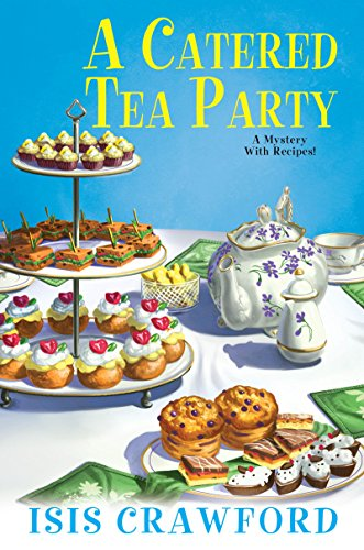 A Catered Tea Party (A Mystery With Recipes Book 12) (English Edition)