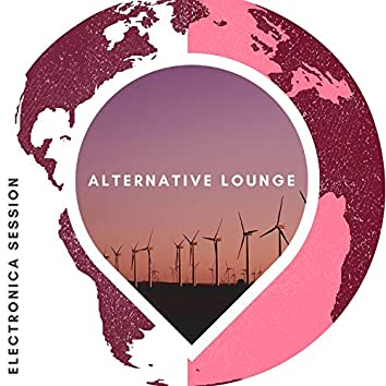 Alternative Lounge - Electronica Session