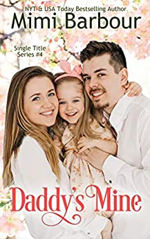 Daddy's Mine (Single Title Series Book 4) by [Mimi Barbour]