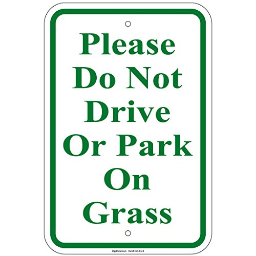 "Heavy Gauge Please Do Not Drive Or Park On Grass Sign 12"" x 18"" Aluminum Signs"