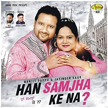Han Samjha Ke Na (feat. Jatinder Kaur)