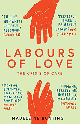 Labours of Love: The Crisis of Care (English Edition)