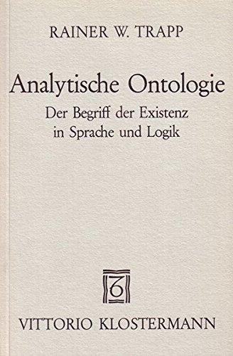 Analytische Ontologie: Der Begriff der Existenz in Sprache und Logik