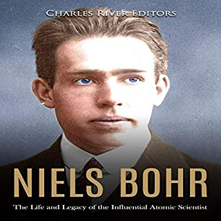 Niels Bohr: The Life and Legacy of the Influential Atomic Scientist audiobook cover art