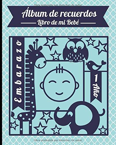 Álbum de recuerdos libro de mi bebé. Embarazo - 1 año: Álbumes familiares con la historia vida y fotos del nacimiento de tu bebé, Diario desde la ... detalles de fiestas, cumpleaños, favoritos