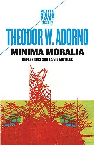 Minima moralia (Petite Bibliothèque Payot)