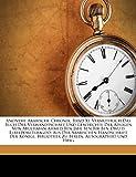Anonyme Arabische Chronik, Band XI, vermuthlich das Buch der Verwandtschaft und Geschichte der Adligen von Abulhasan ahmed ben jahj ben bir ben dwu: d ... Bibliothek zu Berlin, autographirt und hrsg