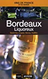 Bordeaux liquoreux : Sauternes, Loupiac, Barsac, Cadillac