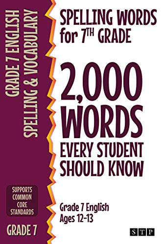Compare Textbook Prices for Spelling Words for 7th Grade: 2,000 Words Every Student Should Know Grade 7 English Ages 12-13  ISBN 9781912956364 by STP Books