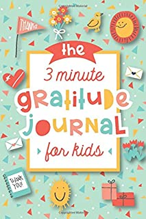 The 3 Minute Gratitude Journal for Kids: A Journal to Teach Children to Practice Gratitude and Mindfulness (194820956X)   Amazon price tracker / tracking, Amazon price history charts, Amazon price watches, Amazon price drop alerts