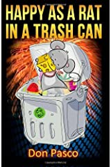 By Don Pasco - Happy As a Rat In a Trash Can (2013-05-18) [Paperback] Paperback