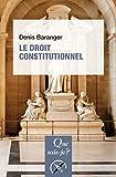 Le droit constitutionnel: « Que sais-je ? » n° 3634 (French Edition)
