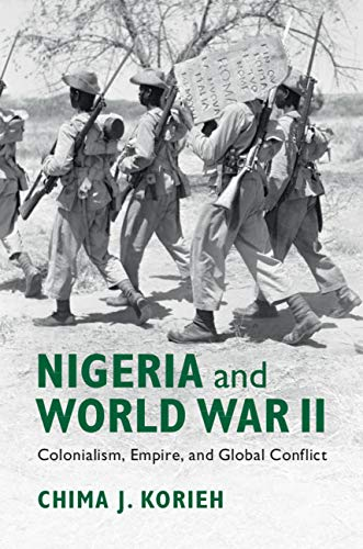 Nigeria and World War II: Colonialism, Empire, and Global Conflict