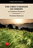 The First Farmers of Europe: An Evolutionary Perspective (Cambridge World Archaeology)