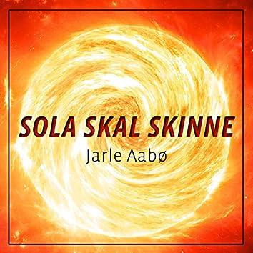 Sola Skal Skinne