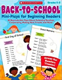 Back-to-School Mini-Plays for Beginning Readers: 20 Reproducible Plays About Following Routines, Cooperating, Making New Friends, and More!