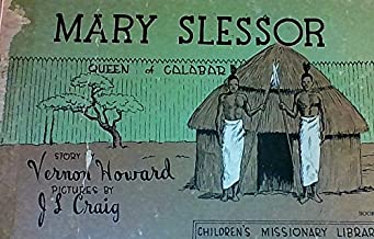 Mary Slessor queen of Calabar, (Children's missionary library)