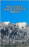 My Large Wild Animal Book (English Edition)