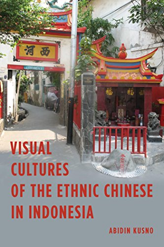 Visual Cultures of the Ethnic Chinese in Indonesia (English Edition)