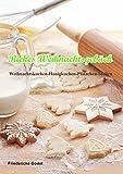 Riekes Weihnachtsgebäck: Weihnachtskuchen- Honigkuchen Plätzchen-Stollen (Riekes Rezepte 2)