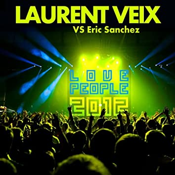 Love People 2012 (Laurent Veix vs. Eric Sanchez)