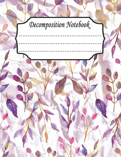 Decomposition Notebook: Floral College Ruled 120 Pages Large Size 8.5 x 11 Notebook For Works College, School, And Home School Supplies(Floral Cover Design x).P40