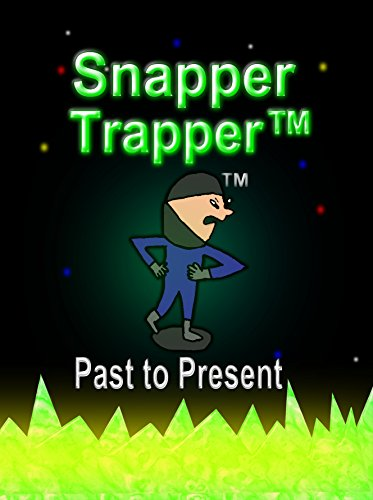 Snapper Trapper™: Past to Present (English Edition)