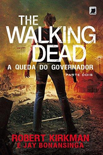 A queda do Governador: parte 2 - The Walking Dead - vol. 4