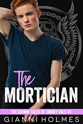The Mortician: An Outlaw Motorcycle Club Romance (The Grimm Tales of Smoky Vale Book 3)