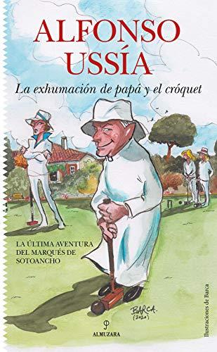 La Exhumación de papá y El Cróquet (Novela)