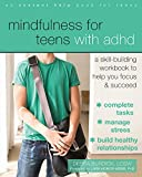 Mindfulness for Teens with ADHD: A Skill-Building Workbook to Help You Focus and Succeed - Debra Burdick LCSW