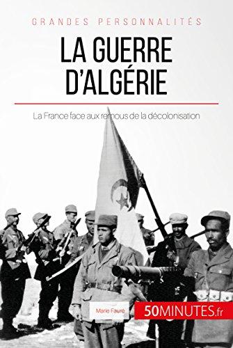 La guerre d'Algérie: La France face aux remous de la décolonisation (Grandes Batailles t. 47) (French Edition)