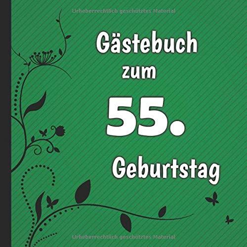 Gästebuch zum 55. Geburtstag: Gästebuch in Grün Schwarz und Weiß für bis zu 50 Gäste   Zum...