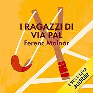 I ragazzi di via Pál                   Di:                                                                                                                                 Ferenc Molnár                               Letto da:                                                                                                                                 Valerio Sacco                      Durata:  5 ore e 55 min     4 recensioni     Totali 4,8