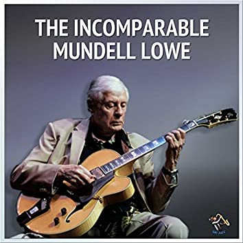 The Incomparable Mundell Lowe