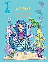 La sirène Livre de coloriage pour enfants: Livre de coloriage et d'activités pour les enfants, Ages: 3-6,7-8