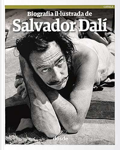 Biografía ilustrada de Salvador Dalí | | La vida i l'obra de l'artista | ISBN 978-84-9103-186-4