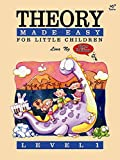 Theory Made Easy For Little Children Level 1 (Theory Of Music Made Easy)