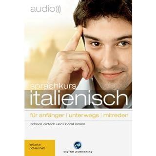 Audio Sprachkurs Italienisch     Für Anfänger, unterwegs, mitreden              Autor:                                                                                                                                 div.                               Sprecher:                                                                                                                                 div.                      Spieldauer: 3 Std. und 25 Min.     63 Bewertungen     Gesamt 3,9