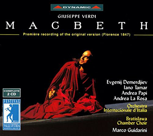 Macbeth - Première recording of the original version (Florence 1847)