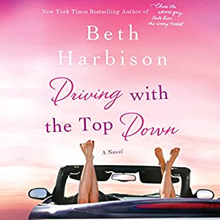 Driving with the Top Down                   By:                                                                                                                                 Beth Harbison                               Narrated by:                                                                                                                                 Orlagh Cassidy                      Length: 9 hrs and 7 mins     342 ratings     Overall 4.2