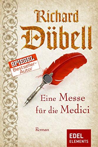 Eine Messe für die Medici: Historischer Roman (Peter Bernward 2)