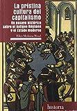 La prístina cultura del capitalismo: Un ensayo histórico sobre el Antiguo Régimen y el Estado moderno (Historia)