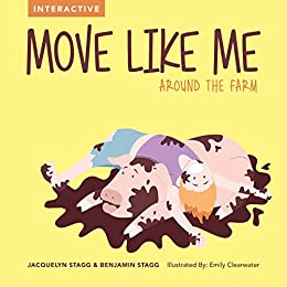 Move Like Me - Around The Farm by [Jacquelyn Stagg, Benjamin Stagg, Emily Clearwater]