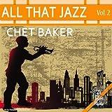 All That Jazz - Chet Baker: Vol. 2