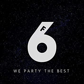 We Party The Best (F6 Anthem)
