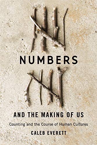 Compare Textbook Prices for Numbers and the Making of Us: Counting and the Course of Human Cultures 1st Edition Edition ISBN 9780674504431 by Everett, Caleb