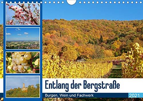 Entlang der Bergstraße Burgen, Wein und Fachwerk (Wandkalender 2021 DIN A4 quer)