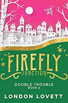 Double Trouble  Firefly Junction Cozy Mystery Book 6